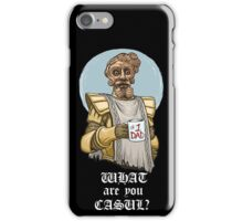 What are you casul? iPhone Case/Skin