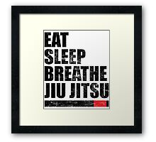 Eat Sleep Breathe Jiu Jitsu Framed Print