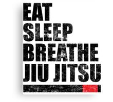 Eat Sleep Breathe Jiu Jitsu Canvas Print