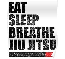 Eat Sleep Breathe Jiu Jitsu Poster