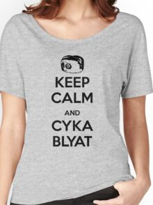 Keep Calm and Cyka Blyat Women's Relaxed Fit T-Shirt