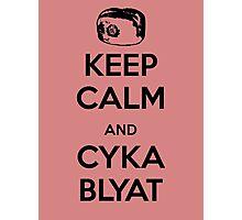 Keep Calm and Cyka Blyat Photographic Print