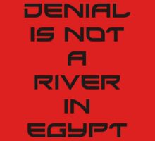 Denial Is Not A River In Egypt Tee One Piece - Short Sleeve