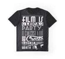"""Film is like a party"" Graphic T-Shirt"