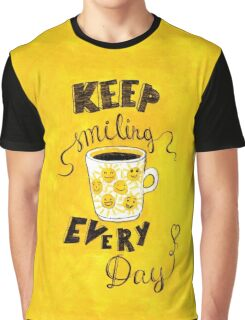 Keep smiling every day Graphic T-Shirt