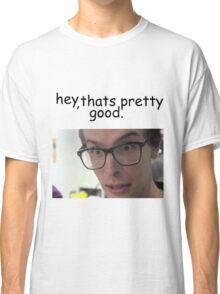 "IdubbbzTV ""Hey that's pretty good"" design Classic T-Shirt"