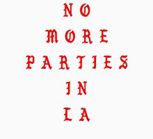 NO MORE PARTIES IN LA (Back) Unisex T-Shirt