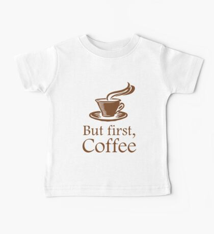 But First Coffee Baby Tee