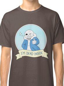 """Undertale- Sans """"I'm Dead Inside"""" Classic T-Shirt"""