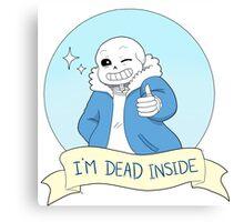 """Undertale- Sans """"I'm Dead Inside"""" Canvas Print"""