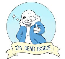 """Undertale- Sans """"I'm Dead Inside"""" Photographic Print"""