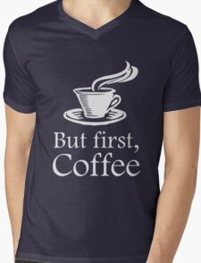 But First Coffee Mens V-Neck T-Shirt