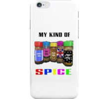 My Kind Of SPICE iPhone Case/Skin