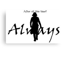 Always - Severus loves Lily Canvas Print