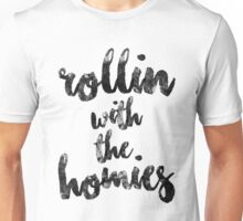 ''Rollin' with the homies'' Unisex T-Shirt