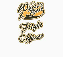 World's Best Flight Officer Unisex T-Shirt