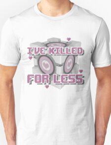 Killed for Less Unisex T-Shirt