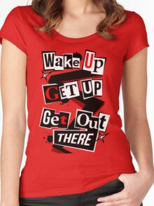 Wake Up, Get Up, Get Out There Women's Fitted Scoop T-Shirt
