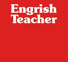 Engrish Teacher Unisex T-Shirt