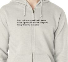 I'm not an expert in sport Zipped Hoodie