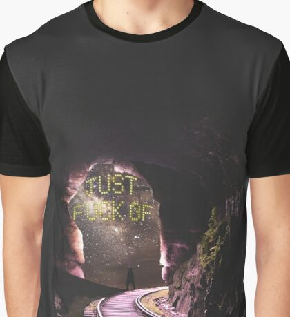 Just fu*k of Graphic T-Shirt