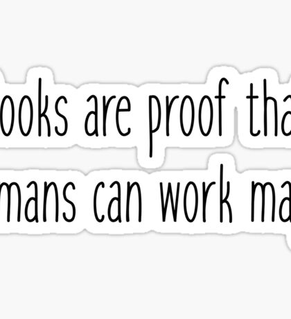 Books are Proof that Humans can Work Magic - Carl Sagan Sticker