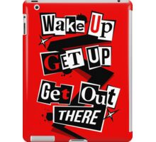 Wake Up, Get Up, Get Out There iPad Case/Skin