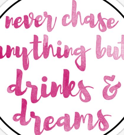 Drinks and Dreams Sticker