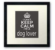 I can't keep calm i'm a dog lover Framed Print