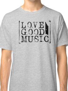 love good music Classic T-Shirt