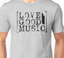 love good music Unisex T-Shirt