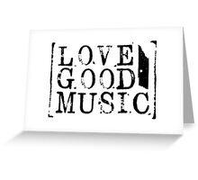 love good music Greeting Card