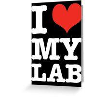 I Love My Lab (black) Greeting Card