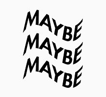 MAYBE 3X T-Shirt