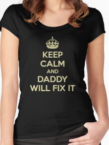 KEEP CALM AND DADDY WILL FIX IT Women's Fitted Scoop T-Shirt