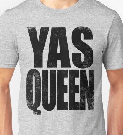 YAS QUEEN (BLACK) Unisex T-Shirt
