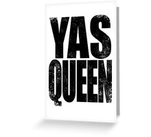 YAS QUEEN (BLACK) Greeting Card