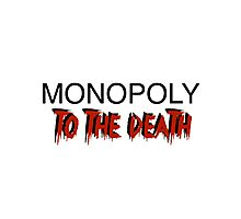 Monopoly: To the Death Photographic Print