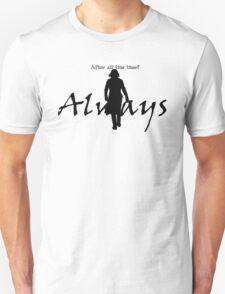 Always - Severus loves Lily Unisex T-Shirt