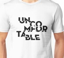 Uncomfortable Unisex T-Shirt