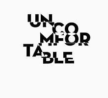 Uncomfortable Unisex T-Shirt
