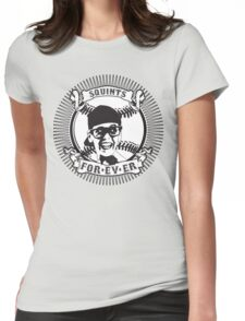 Squints For-ev-er! Womens Fitted T-Shirt