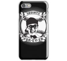 Squints For-ev-er! iPhone Case/Skin