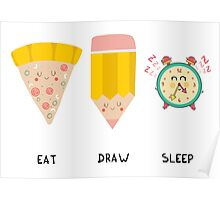 Eat, Draw, Sleep Poster