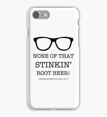None of that Stinkin' Root Beer! iPhone Case/Skin