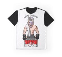 Being Bullied Mixed Martial Arts MMA for all fighters Graphic T-Shirt