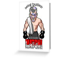 Being Bullied Mixed Martial Arts MMA for all fighters Greeting Card