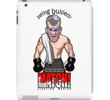 Being Bullied Mixed Martial Arts MMA for all fighters iPad Case/Skin