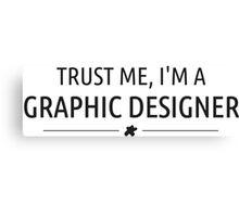 TRUST ME, I'M A  GRAPHIC DESIGNER Canvas Print
