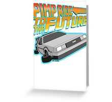 Pimp Ridin' to the Future Greeting Card